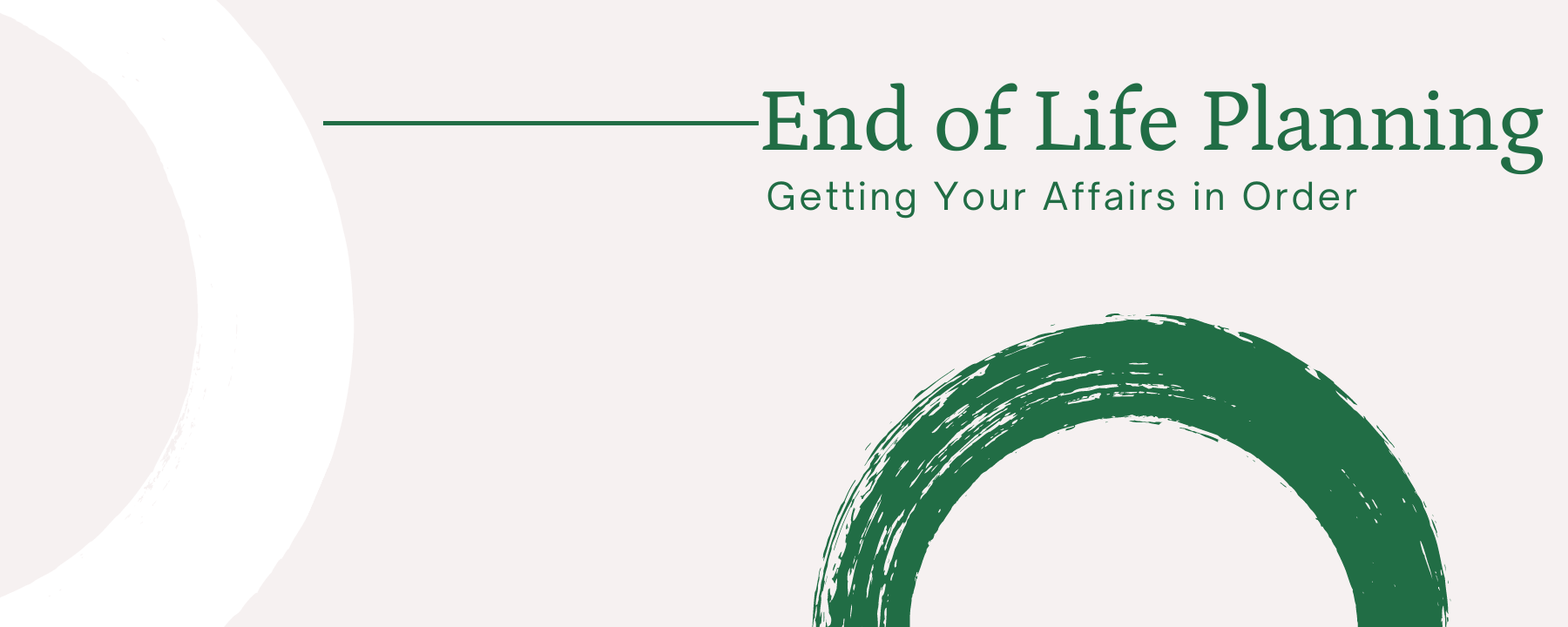 End of Life Planning: Getting Your Affairs in Order